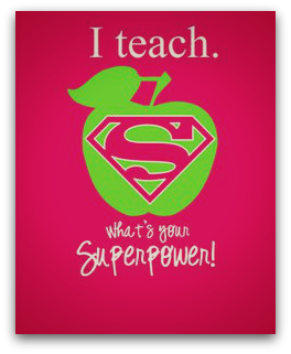 I Teach.  What's your superpower
