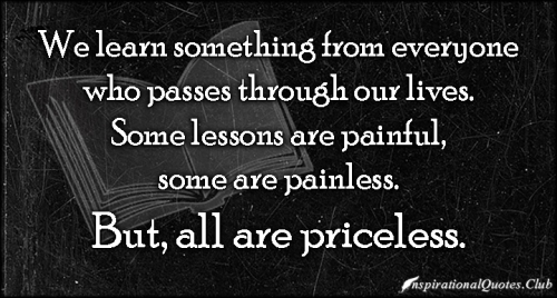 InspirationalQuotes.Club-learning-life-lessons-pain-priceless-intelligent-unknown